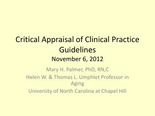 Critical Appraisal of Clinical Practice Guidelines November 6, 2012