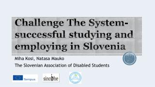 Challenge The System- successful studying and employing in Slovenia