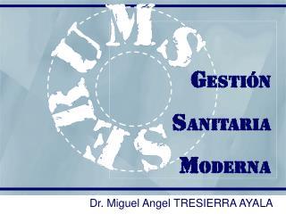 Dr. Miguel Angel TRESIERRA AYALA