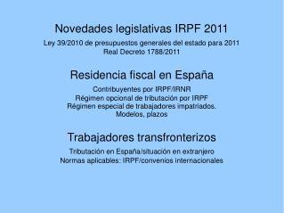 Novedades legislativas IRPF 2011 Ley 39/2010 de presupuestos generales del estado para 2011
