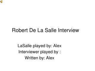 Robert De La Salle Interview