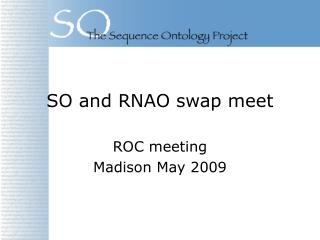 SO and RNAO swap meet