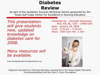 This presentation will give students new, updated knowledge on diabetes care for 2008.