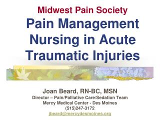 Midwest Pain Society  Pain Management Nursing in Acute Traumatic Injuries