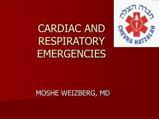 CARDIAC AND RESPIRATORY EMERGENCIES