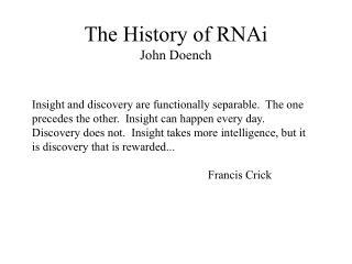 The History of RNAi John Doench