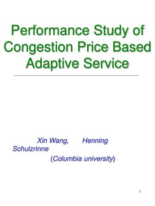 Performance Study of Congestion Price Based Adaptive Service