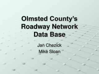 Olmsted County's Roadway Network  Data Base