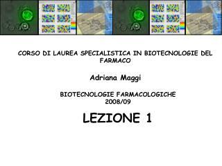 BIOTECNOLOGIE FARMACOLOGICHE 2008/09 LEZIONE 1