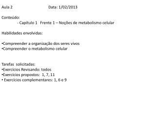 Aula 2Data: 1/02/2013 Conteúdo: - Capítulo 1   Frente 1 – Noções de metabolismo celular
