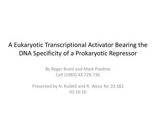 A Eukaryotic Transcriptional Activator Bearing the DNA Specificity of a Prokaryotic Repressor