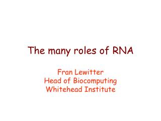 The many roles of RNA