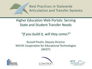 Higher Education Web Portals: Serving State and Student Transfer Needs   If you build it, will they come   Russell Pouli