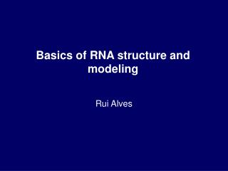 Basics of RNA structure and modeling