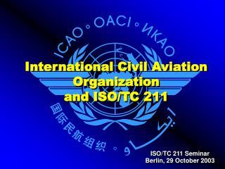 International Civil Aviation Organization                  and ISO/TC 211