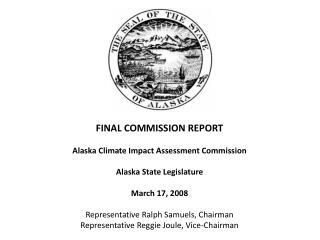 FINAL COMMISSION REPORT Alaska Climate Impact Assessment Commission Alaska State Legislature