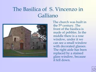 The Basilica of  S. Vincenzo in Galliano