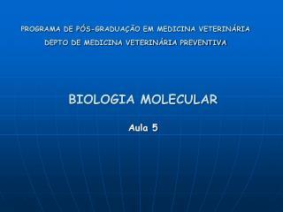 BIOLOGIA MOLECULAR Aula 5
