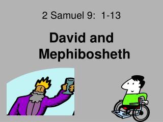 2 Samuel 9:  1-13