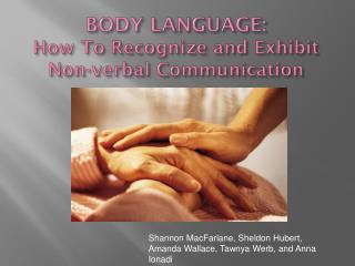 BODY LANGUAGE:  How To Recognize and Exhibit Non-verbal Communication