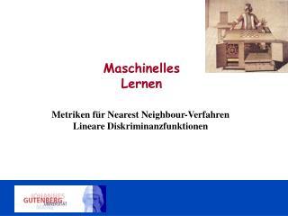 Metriken für Nearest Neighbour-Verfahren Lineare Diskriminanzfunktionen