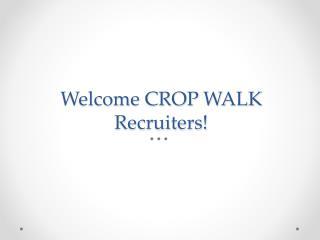 Welcome CROP WALK Recruiters!