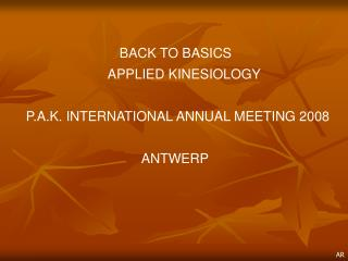 BACK TO BASICS                             APPLIED KINESIOLOGY