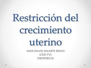 Restricción del crecimiento uterino