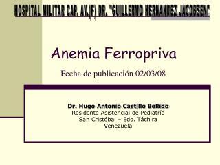 Anemia Ferropriva Fecha de publicación 02/03/08
