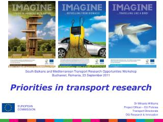 Dr Mihaela Williams Project Officer – EU Policies   Transport Directorate DG Research & Innovation