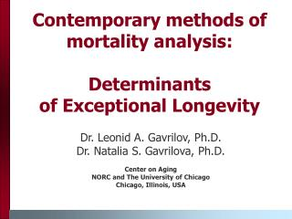 Contemporary methods of mortality analysis: Determinants  of Exceptional Longevity