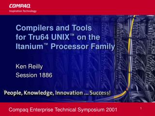 Compilers and Tools  for Tru64 UNIX  on the Itanium  Processor Family