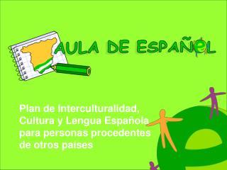 Plan de Interculturalidad, Cultura y Lengua Española para personas procedentes de otros países