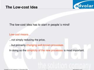 The Low-cost Idea