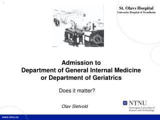 Admission to  Department of General Internal Medicine  or Department of Geriatrics