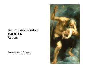 Saturno devorando a sus hijos. Rubens