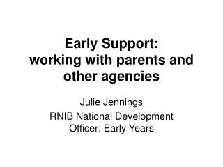 Early Support: working with parents and other agencies
