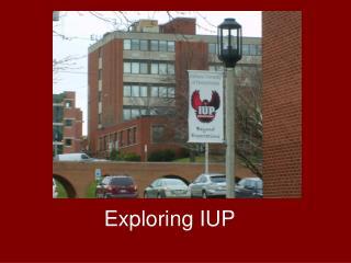 Exploring IUP
