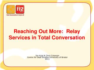 Reaching Out More:  Relay Services in Total Conversation