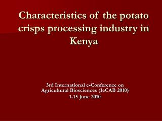 Characteristics of the potato crisps processing industry in Kenya