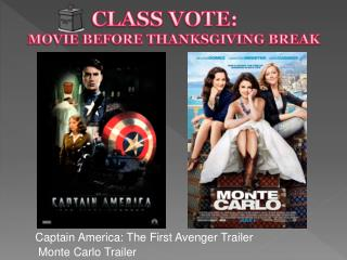 CLASS VOTE:  MOVIE BEFORE THANKSGIVING BREAK