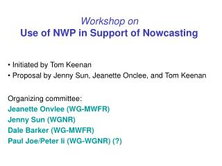 Workshop on Use of NWP in Support of Nowcasting