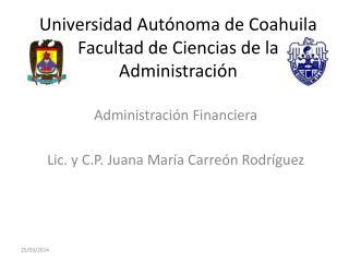 Universidad Autónoma de Coahuila Facultad de Ciencias de la Administración