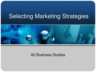 Selecting Marketing Strategies