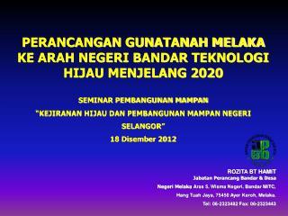 PERANCANGAN GUNATANAH MELAKA KE ARAH NEGERI BANDAR TEKNOLOGI HIJAU MENJELANG 2020