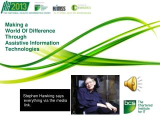 Making a World Of Difference Through Assistive Information Technologies