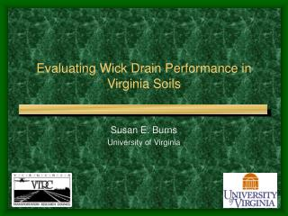 Evaluating Wick Drain Performance in Virginia Soils