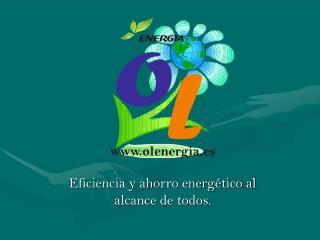 Eficiencia y ahorro energético al alcance de todos.