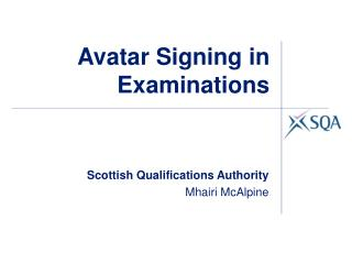 Avatar Signing in Examinations