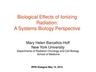 Biological Effects of Ionizing Radiation:  A Systems Biology Perspective
